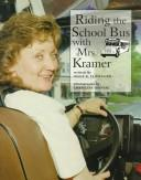Cover of: Riding the school bus with Mrs. Kramer | Alice K. Flanagan