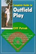 Complete guide to outfield play by Cliff Petrak