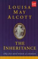Cover of: The inheritance by Louisa May Alcott
