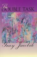 Cover of: The double task | Gray Jacobik