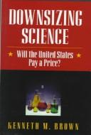 Cover of: Downsizing science