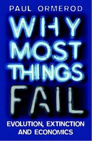Cover of: WHY MOST THINGS FAIL: EVOLUTION, EXTINCTION AND ECONOMICS