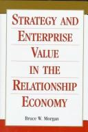 Cover of: Strategy and enterprise value in the relationship economy