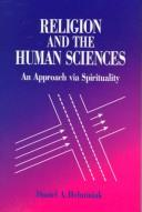 Cover of: Religion and the human sciences | Daniel A. Helminiak