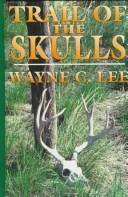 Cover of: Trail of the skulls | Wayne C. Lee