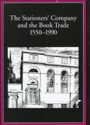 Cover of: The Stationers' Company and the book trade, 1550-1990