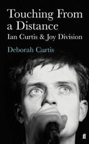 Cover of: Touching from a Distance | Ian Curtis, Deborah Curtis