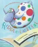 Cover of: Riddle-lightful: oodles of little riddle-poems