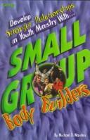 Cover of: Small group body builders