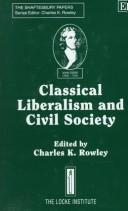 Cover of: Classical liberalism and civil society |