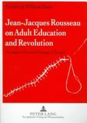 Cover of: Jean-Jacques Rousseau on adult education and revolution