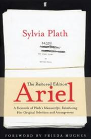 Cover of: Ariel: The Restored Edition: A Facsimile of Plath's Manuscript, Reinstating Her Original Selection and Arrangement