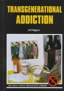 Cover of: Transgenerational addiction