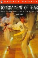 Cover of: Tournament of fear and other martial arts stories | Mark Kehl