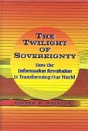The twilight of sovereignty by Walter B. Wriston