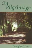 Cover of: On pilgrimage | Douglas C. Vest