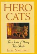 Cover of: Hero cats | Eric Swanson