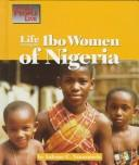 Cover of: Life among the Ibo women of Nigeria
