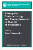 Cover of: Enterprise restructuring and unemployment in models of transition |