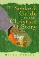 Cover of: The seeker's guide to the Christian story | Mitch Finley