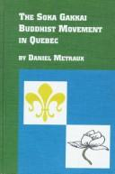 Cover of: The Soka Gakkai Buddhist movement in Quebec
