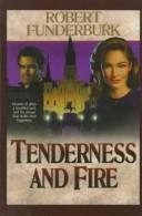 Cover of: Tenderness and fire