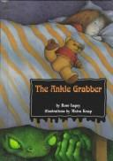 Cover of: The Ankle Grabber | Rose Impey