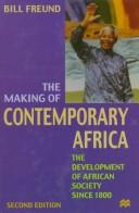 Cover of: The making of contemporary Africa | Bill Freund