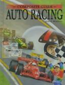 Cover of: The composite guide to auto racing