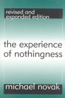 The experience of nothingness by Novak, Michael.