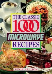 Cover of: The classic 1000 microwave recipes | Sonia Allison