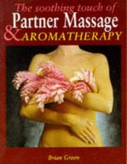 Cover of: The Soothing Touch of Partner Massage and Aromatherapy (Complete) (Complete)
