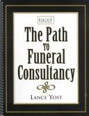 The path to funeral consultancy by Lance Yost