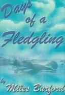 Cover of: Days of a fledgling