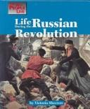 Cover of: Life during the Russian revolution