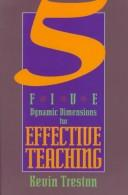 Cover of: Five dynamic dimensions for effective teaching | Kevin Treston