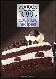 The Classic 1000 Cake and Bake Recipes (Classic 1000 Cookbook)