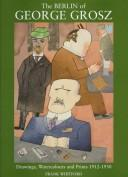 Cover of: The Berlin of George Grosz