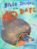 Cover of: Bible stories for the 40 days | Melissa Musick Nussbaum