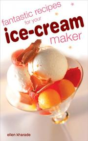 Cover of: Fantastic Recipes For Your Ice Cream Maker | Ellen Kharade