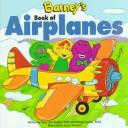 Cover of: Barney's book of airplanes