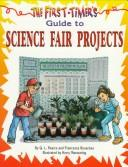Cover of: The first-timer's guide to science fair projects