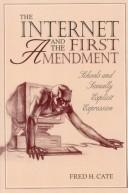 Cover of: The Internet and the First Amendment