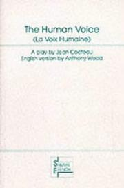 Cover of: The human voice: a play = La voix humaine
