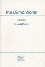 Cover of: The dumb waiter: a play in one act.
