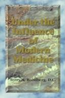 Cover of: Under the influence of modern medicine