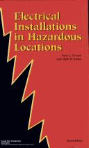 Electrical installations in hazardous locations by Peter J. Schram
