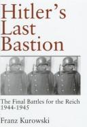 Cover of: Hitler's last bastion: the final battles for the Reich, 1944-1945