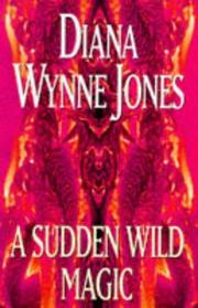 Cover of: A Sudden Wild Magic