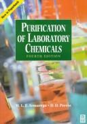 Cover of: Purification of laboratory chemicals | W. L. F. Armarego